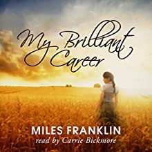 My Brilliant Career Audiobook by Miles Franklin Narrated by Carrie Bickmore