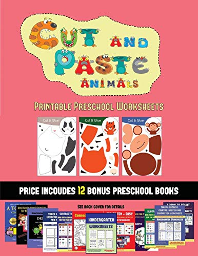 Printable Preschool Worksheets (Cut and Paste Animals): 20 full-color kindergarten cut and paste activity sheets designed to develop scissor skills in ... 12 printable PDF kindergarten workbooks