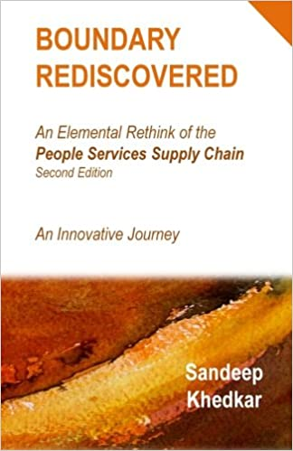 Boundary Rediscovered: An Elemental Rethink of the People Services Supply Chain - An Innovative Journey: Volume 1 (Applied Management and Business Transformation)