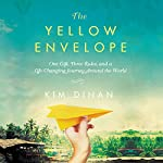 The Yellow Envelope: One Gift, Three Rules, and A Life-Changing Journey Around the World | Kim Dinan