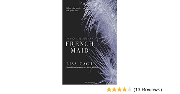 Lisa cach the erotic secrets of a french maid