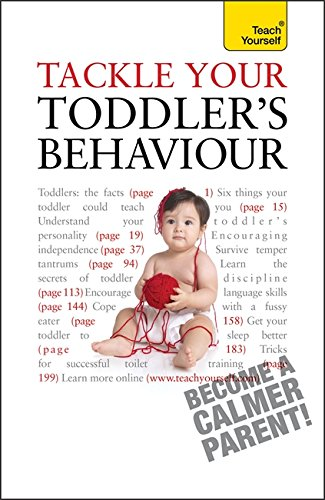 Tackle Your Toddler's Behaviour (Teach Yourself)