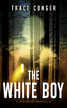The White Boy by [Conger, Trace]