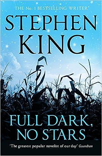 Full Dark No Stars Featuring 1922 Now A Netflix Film Amazoncouk Stephen King 9781444712544 Books