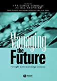 img - for Managing the Future: Foresight in the Knowledge Economy book / textbook / text book