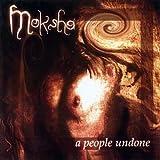 A People Undone by Moksha (2010-05-13)