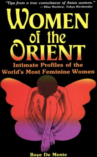 Women of the Orient: Intimate Profiles of the World's most Feminine Women