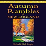 Autumn Rambles: New England | Michael Tougias,Mark Tougias
