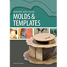 Making and Using Molds & Templates