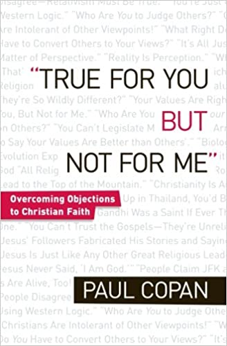 True For You But Not For Me - Paul Copan
