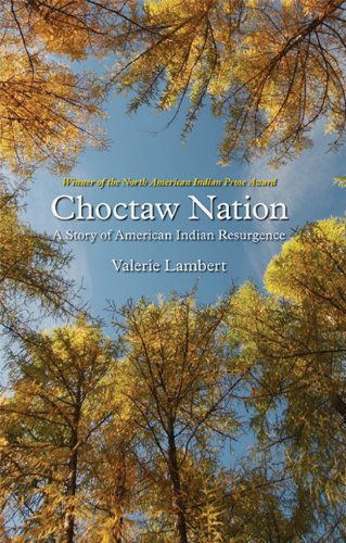 Choctaw Nation: A Story of American Indian Resurgence (North American Indian Prose Award)