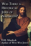 Was There a Historical Jesus of Nazareth?: The Use of Midrash to Create a Biographical Detail in the Gospel Story