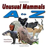 Unusual Mammals from A to Z