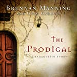 The Prodigal: A Ragamuffin Story | Brennan Manning,Greg Garrett