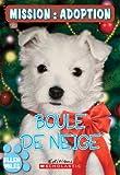 Boule de Neige (Mission: Adoption) (French Edition)