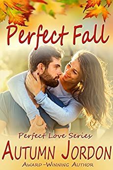 Perfect Fall (PERFECT LOVE SERIES): An Autumn Affair by [Jordon, Autumn]