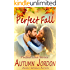 Perfect Fall: An Autumn Affair (Perfect Love Series Book 3)