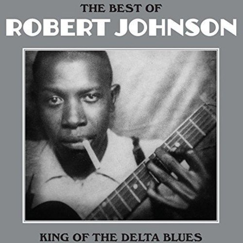King Of the The Delta Blues - Robert Johnson