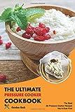 The Ultimate Pressure Cooker Cookbook: The Best 80 Pressure...