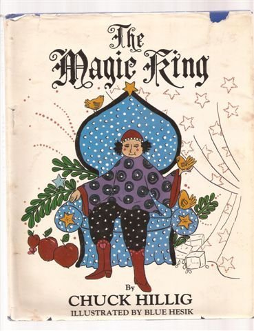 The Magic King by Chuck Hillig (1984-10-02)