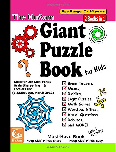 Download The HuSam Giant Puzzle Book for Kids  ---  Brain Teasers, Mazes, Riddles, Logic Puzzles, Math Games, Word Activities, Visual Questions, Rebuses, and MORE! ( Mind Activity ) pdf