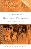 A History of Medieval Political Thought: 300-1450