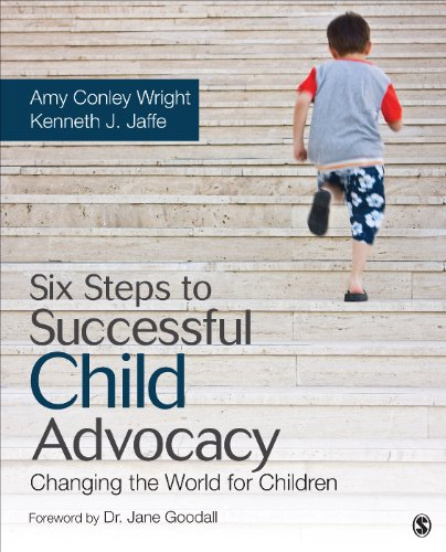 Download Six Steps to Successful Child Advocacy: Changing the World for Children Pdf