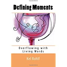 Defining Moments: Overflowing with Living Words