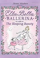 Ella Bella Ballerina And The Sleeping