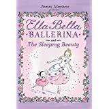 Ella Bella Ballerina and The Sleeping Beauty (Ella Bella Ballerina Series)