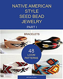 Native american style seed bead jewelry part i bracelets 48 loom native american style seed bead jewelry part i bracelets 48 loom patterns kindle edition by artium studia crafts hobbies home kindle ebooks fandeluxe Choice Image