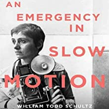 An Emergency in Slow Motion: The Inner Life of Diane Arbus Audiobook by William Todd Schultz Narrated by Elizabeth Wiley