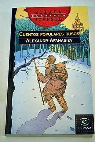 Cuentos populares rusos (Espasa Juvenil): Amazon.es: A. Afanasiev: Libros