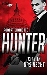 HUNTER - Ich bin das Recht: Thriller (German Edition)