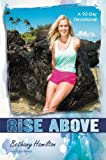 Rise Above: A 90- Day Devotional (Soul Surfer Series)