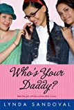 Who's Your Daddy?, Lynda Sandoval, 1416954082
