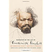 Narrative of the Life of Frederick Douglass, an American Slave: Written by Himself, Critical Edition
