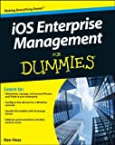 IOS Enterprise Management for Dummies, Rob Tidrow and Kenneth Hess, 1118115813