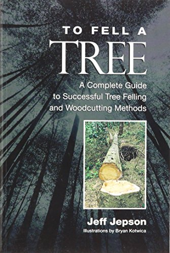 To Fell a Tree A Complete Guide to Tree Felling and Woodcutting Methods