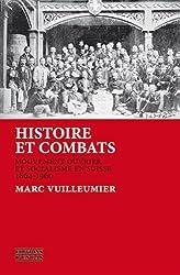Histoire et Combats. Mouvement Ouvrier et Socialisme en Suisse, 1864- 1960