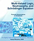 Multi-Valued Logic, Neutrosophy, and Schrodinger Equation, Smarandache, Florentin and Christianto, V., 1931233047