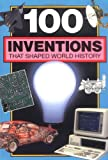 100 Inventions That Shaped World History, Bill Yenne, 0912517026