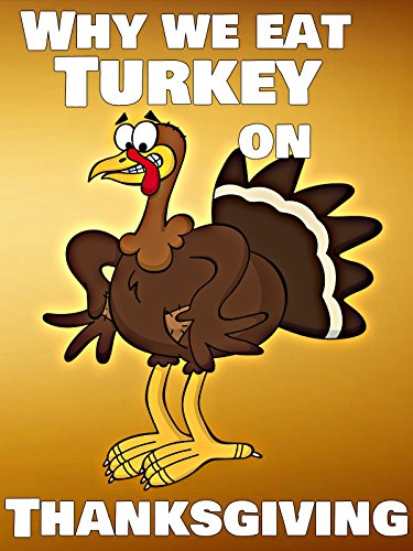 Why We Eat Turkey on Thanksgiving ()