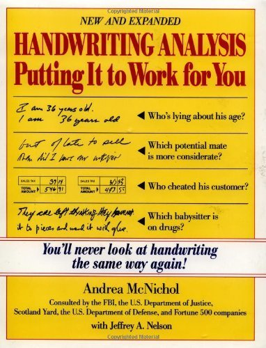 Handwriting Analysis : Putting It to Work for You 1st by McNichol, Andrea, Nelson, Jeffrey (1994) Paperback