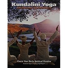 Kundalini Yoga, Sadhana Guidelines: Create Your Daily Spiritual Practice