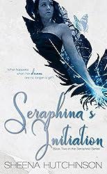 Seraphina's Initiation (The Seraphina Series Book 2)