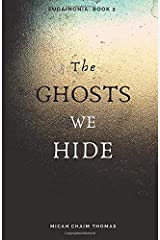 The Ghosts We Hide (Eudaimonia) Paperback