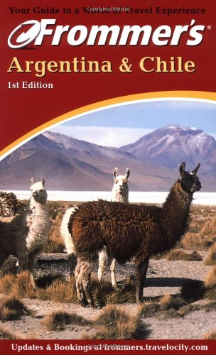 Frommer's Argentina & Chile (Frommer's Argentina and Chile, 1st ed)