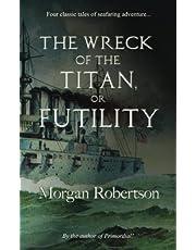 The Wreck of the Titan: Or, Futility