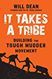 img - for It Takes a Tribe: Building the Tough Mudder Movement book / textbook / text book